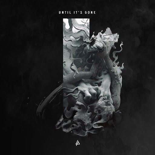 Linkin Park альбом Until It's Gone
