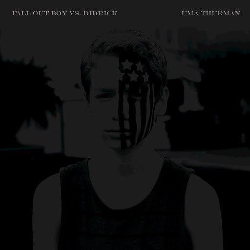 Fall Out Boy альбом Uma Thurman (Fall Out Boy vs. Didrick)