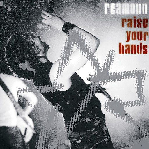 Reamonn альбом Raise Your Hands - Live