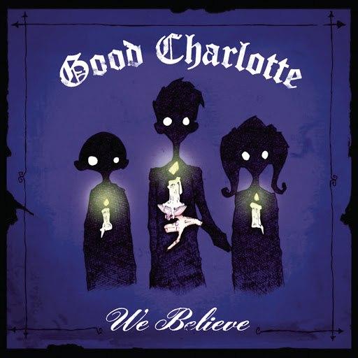 Good Charlotte альбом We Believe