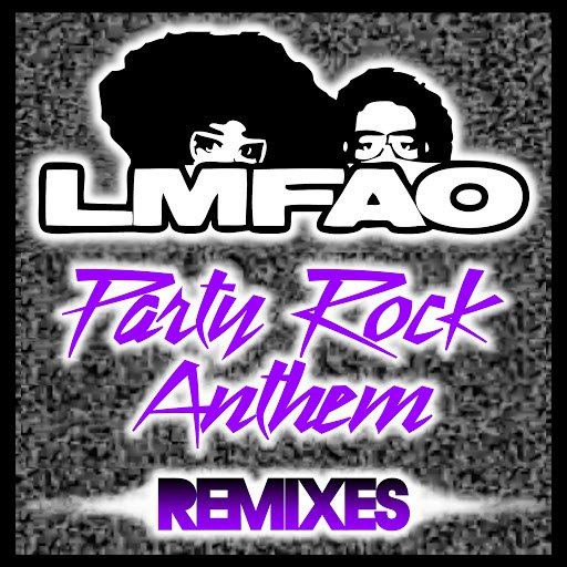 LMFAO альбом Party Rock Anthem (Remixes)