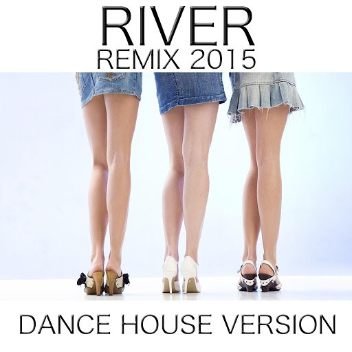 Fly Project альбом River (Remix 2015 Dance House Version)