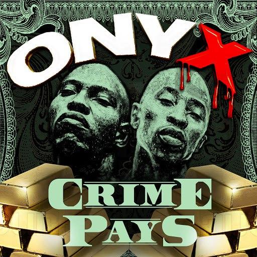 ONYX альбом Crime Pays