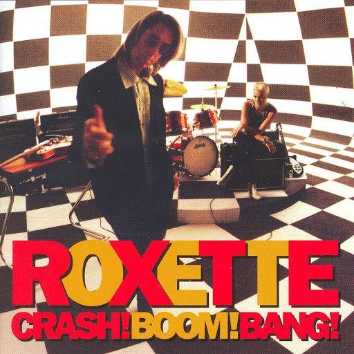 Roxette альбом Crash! Boom! Bang! (2009 Version)