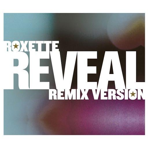 Roxette альбом Reveal [Remix Versions]