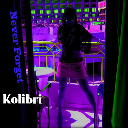 Kolibri альбом Never Forget