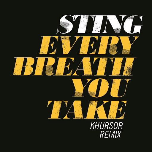 Sting альбом Every Breath You Take (KHURSOR Remix)