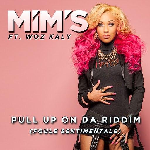 Mims альбом Pull up on da Riddim (Foule sentimentale) [Radio Edit] [feat. Woz Kaly]