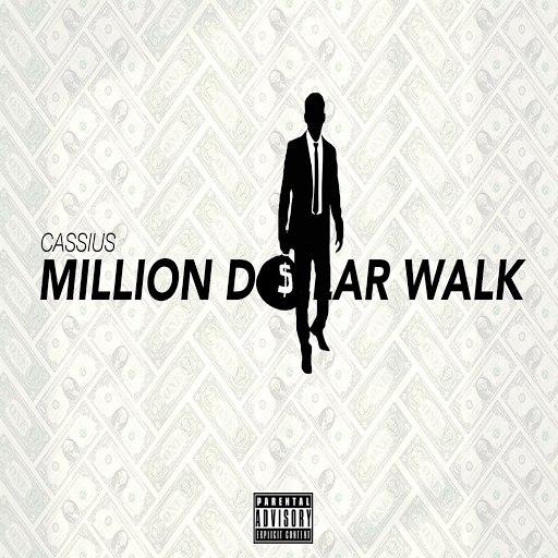 Cassius альбом Millon Dollar Walk (Explicit)