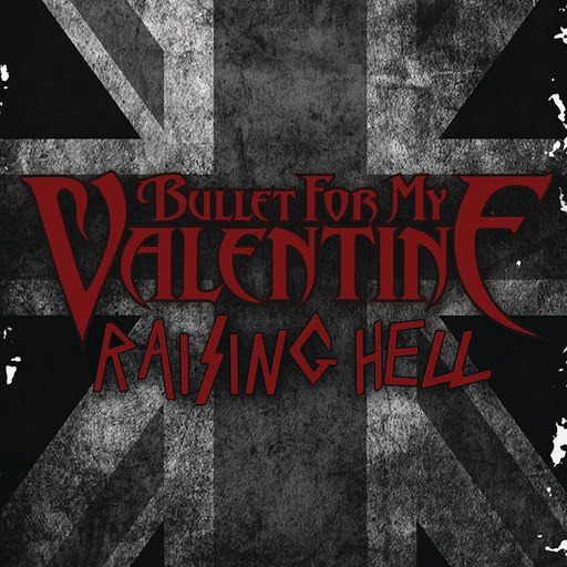 Bullet for My Valentine альбом Raising Hell