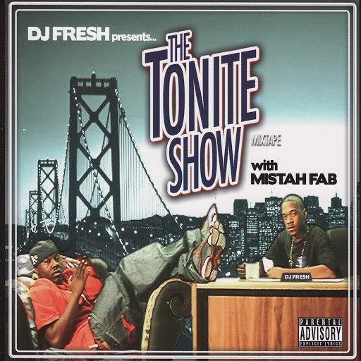 DJ Fresh альбом The Tonite Show with Mistah Fab