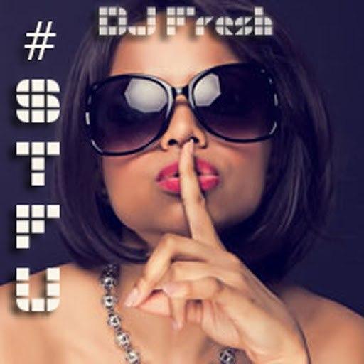 DJ Fresh альбом #STFU