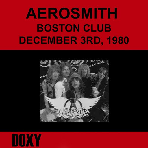 Aerosmith альбом Boston Club, December 3rd, 1980 (Doxy Collection, Remastered, Live on Fm Broadcasting)