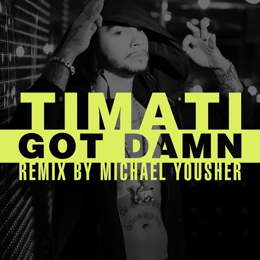 Тимати альбом Got Damn (Remix By Michael Yousher)