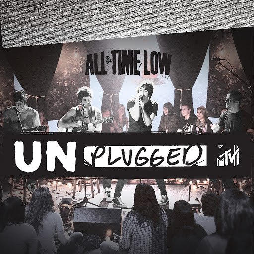All Time Low альбом All Time Low - MTV Unplugged