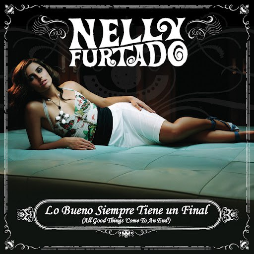 Nelly Furtado альбом All Good Things (Come To An End) (Spanish version)