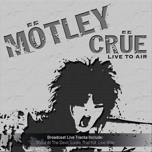Mötley Crüe альбом Live to Air