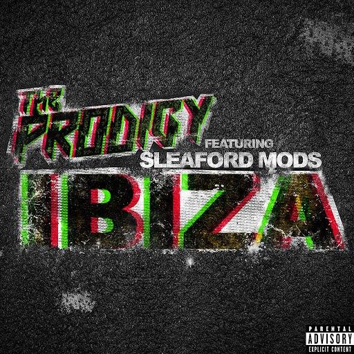 The Prodigy альбом Ibiza (feat. Sleaford Mods)