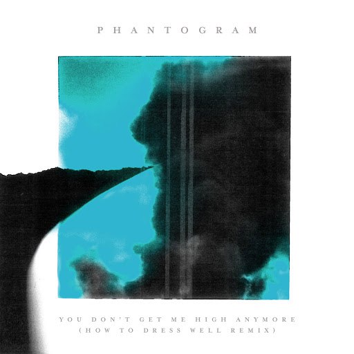 Phantogram альбом You Don't Get Me High Anymore (How To Dress Well Remix)