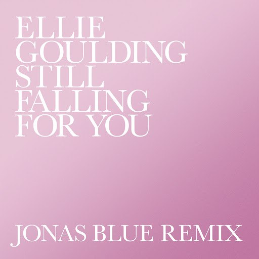 Ellie Goulding альбом Still Falling For You (Jonas Blue Remix)