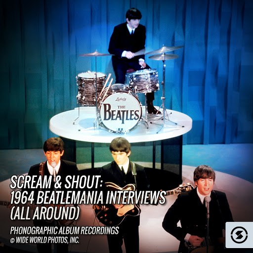 The Beatles альбом Scream & Shout: 1964 Beatlemania Interviews (All Around)