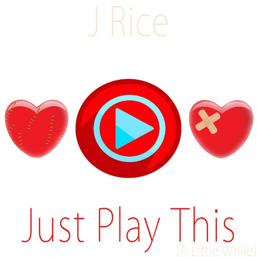 J Rice альбом Just Play This (A Little While) - EP