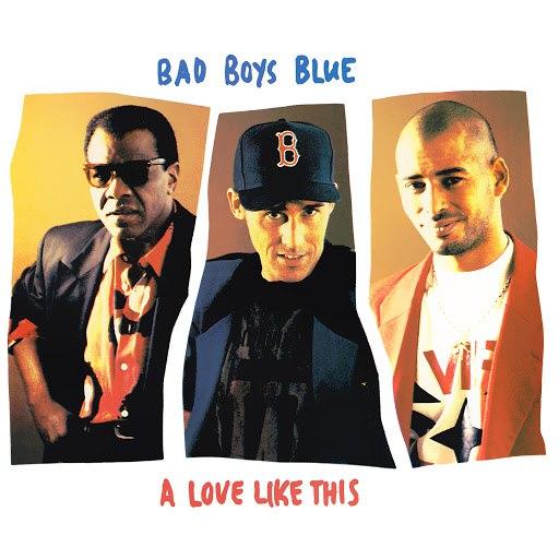 Bad boys blue альбом A Love Like This