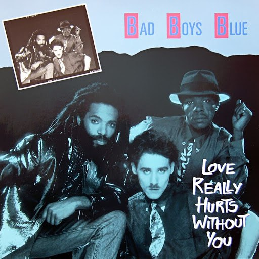 Bad boys blue альбом Love Really Hurts Without You