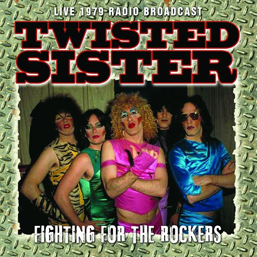 Twisted Sister альбом Fighting for the Rockers (Live)