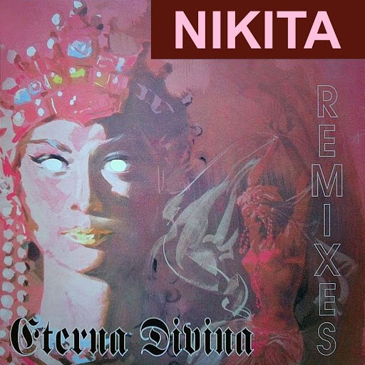 Nikita альбом Eterna Divina (Remixes)