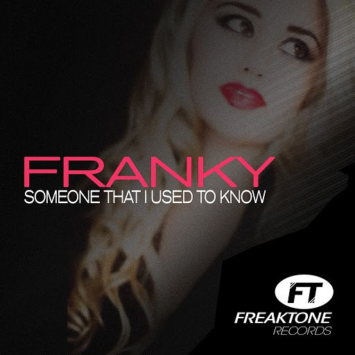 Franky альбом Someone That I Used to Know