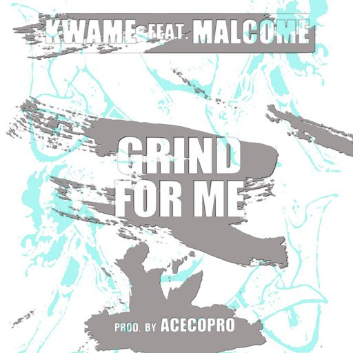 Kwame альбом Grind for Me (feat. Malcome)