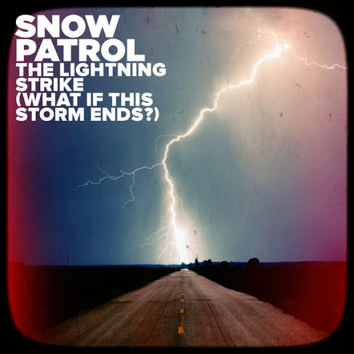 Snow Patrol альбом The Lightning Strike (What If This Storm Ends?)