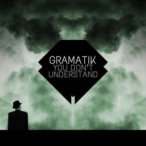 Gramatik альбом You Don't Understand