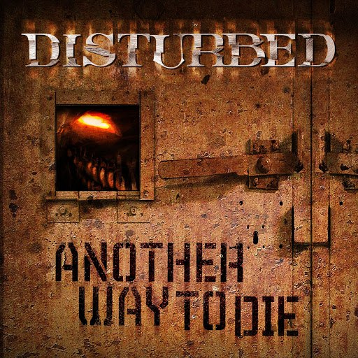 Disturbed альбом Another Way To Die