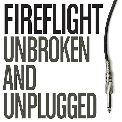 Fireflight альбом Unbroken And Unplugged