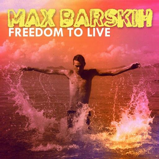 Макс Барских альбом Freedom to Live