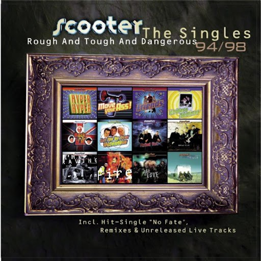 Scooter альбом Rough and Tough and Dangerous - The Singles 1994 - 1998
