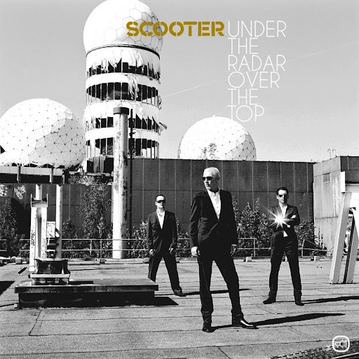 Scooter альбом Under the Radar Over the Top