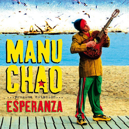 Manu Chao альбом Próxima Estación: Esperanza
