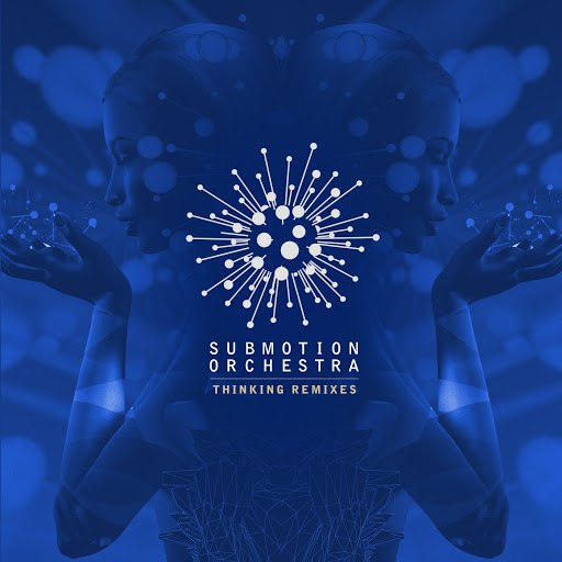 Submotion Orchestra альбом Thinking Remixes