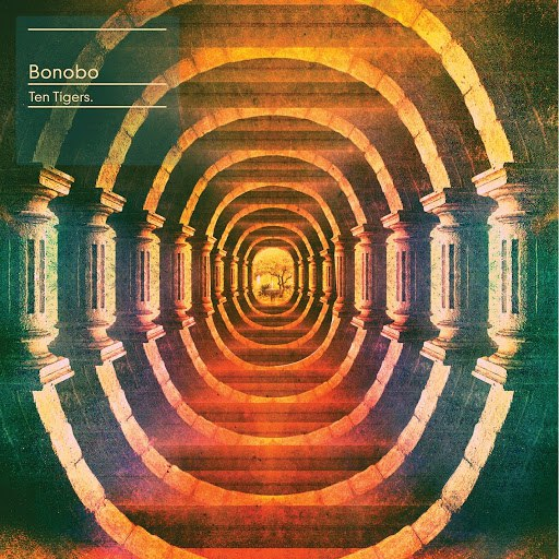 Bonobo альбом Ten Tigers