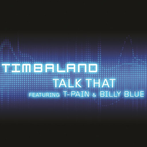 Timbaland альбом Talk That (featuring T-Pain & Billy Blue)