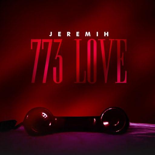 Jeremih альбом 773 Love