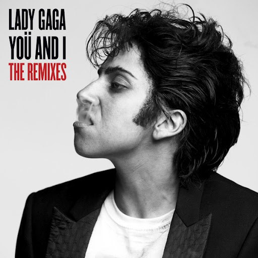 Lady Gaga альбом Yoü And I (The Remixes)