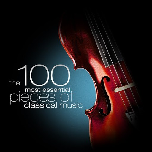 Various Artists альбом The 100 Most Essential Pieces of Classical Music