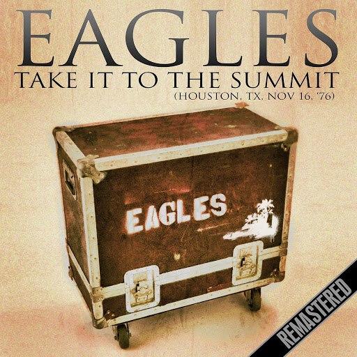 EAGLES альбом Take It To The Summit (Houston, TX 16th Nov '76)