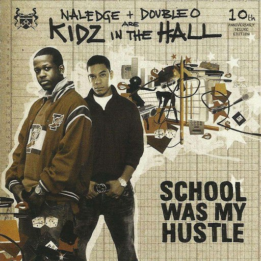 Kidz In The Hall альбом School Was My Hustle (10th Anniversary Edition)