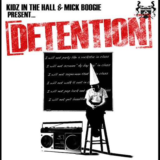 Kidz In The Hall альбом Kidz In The Hall & Mick Boogie Present: Detention