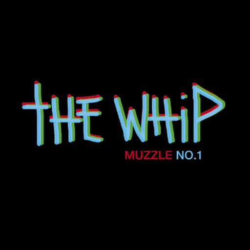 The Whip альбом Muzzle No.1